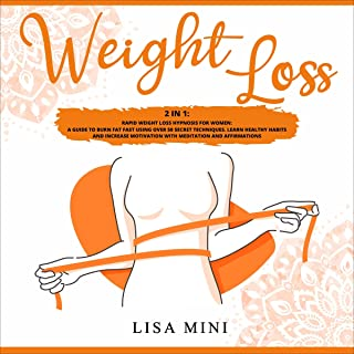 Weight Loss: 2 in 1: Rapid Weight Loss Hypnosis for Women: A Guide to Burn Fat Fast Using over 50 Secret Techniques. Learn...