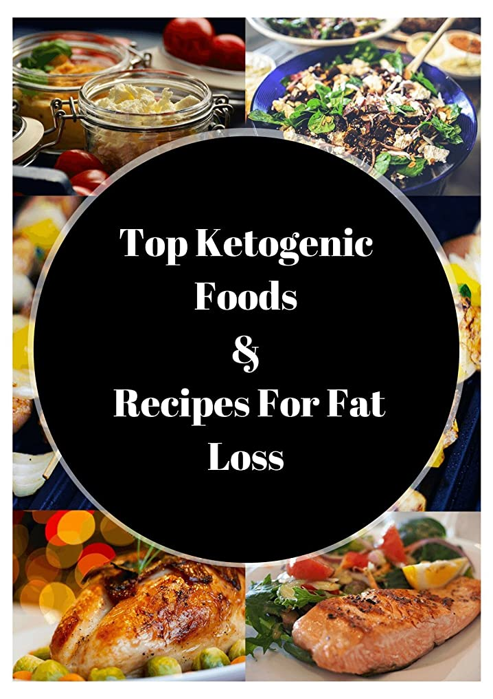 Top Ketogenic Foods and Recipes For Fat Loss (English Edition)