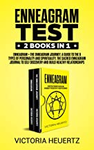 Enneagram Test: 2 books in 1: Enneagram + the Enneagram journey. A Guide to the 9 Types of Personality and spirituality, the Sacred Enneagram journal to Self Discovery and Build Healthy Relationships
