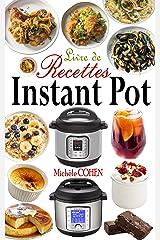Livre de recettes Instant Pot: Découvrez la Cuisine Saine avec 35 Recettes Inratables au Robot Cuiseur Instant Pot ; Recettes Instant Pot Faciles, Rapides et Innovantes (Recettes méditerranéennes) Format Kindle