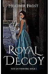 Royal Decoy (Fate of Eyrinthia Book 1) Kindle Edition