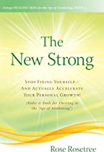 """The New Strong: Stop Fixing Yourself—And Actually Accelerate Your Personal Growth! (Rules & Tools for Thriving in the """"Age of Awakening"""