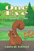 One Eye: A Squirrel's Tale (English Edition)