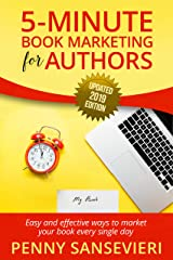 5 Minute Book Marketing for Authors - Updated 2019 Edition: Easy and effective ways to market your book every single day! Kindle Edition