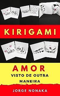 KIRIGAMI - Amor visto de outra maneira
