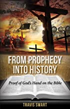 From Prophecy Into History: Proof of God's Hand on the Bible