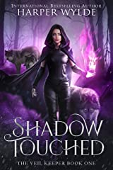 Shadow Touched (The Veil Keeper Book 1) Kindle Edition
