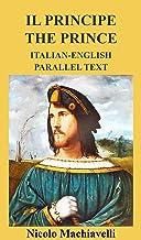 IL PRINCIPE THE PRINCE ITALIAN-ENGLISH PARALLEL TEXT