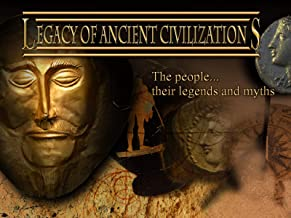 Legacy of Ancient Civilizations - The People, Their Legends and Myths