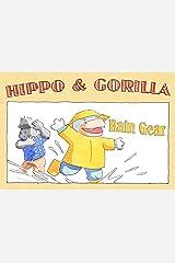 Rain Gear (Hippo and Gorilla Book 3) Kindle Edition