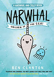 Narwhal: Unicorn of the Sea! (Narwhal and Jelly 1)