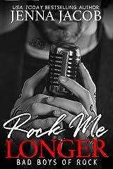 Rock Me Longer: A Forbidden Romance with Bonus Prequel (Bad Boys of Rock Book 1) Kindle Edition