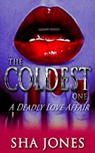 The Coldest One: A Deadly Love Affair (Cold Part IV)