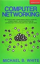 شبکه های رایانه ای: راهنمای کامل برای درک فناوری بی سیم ، امنیت شبکه ، معماری رایانه و سیستم های ارتباطی (از جمله سیسکو ، CCNA و CCENT)