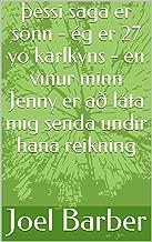 Þessi saga er sönn - ég er 27 yo karlkyns - en vinur minn Jenny er að láta mig senda undir hana reikning (Icelandic Edition)