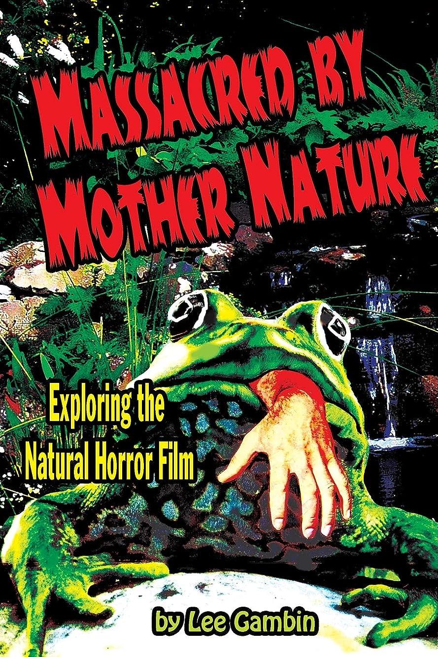 反逆者リラックスアルコーブMassacred by Mother Nature Exploring the Natural Horror Film