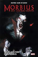 Morbius: Der lebende Vampir: Held aus der Finsternis
