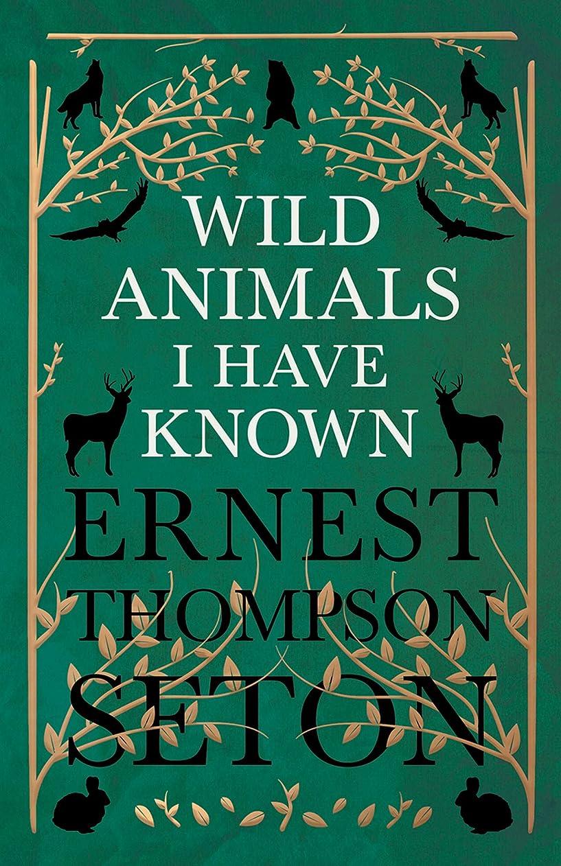 棚ログ主流Wild Animals I Have Known (English Edition)