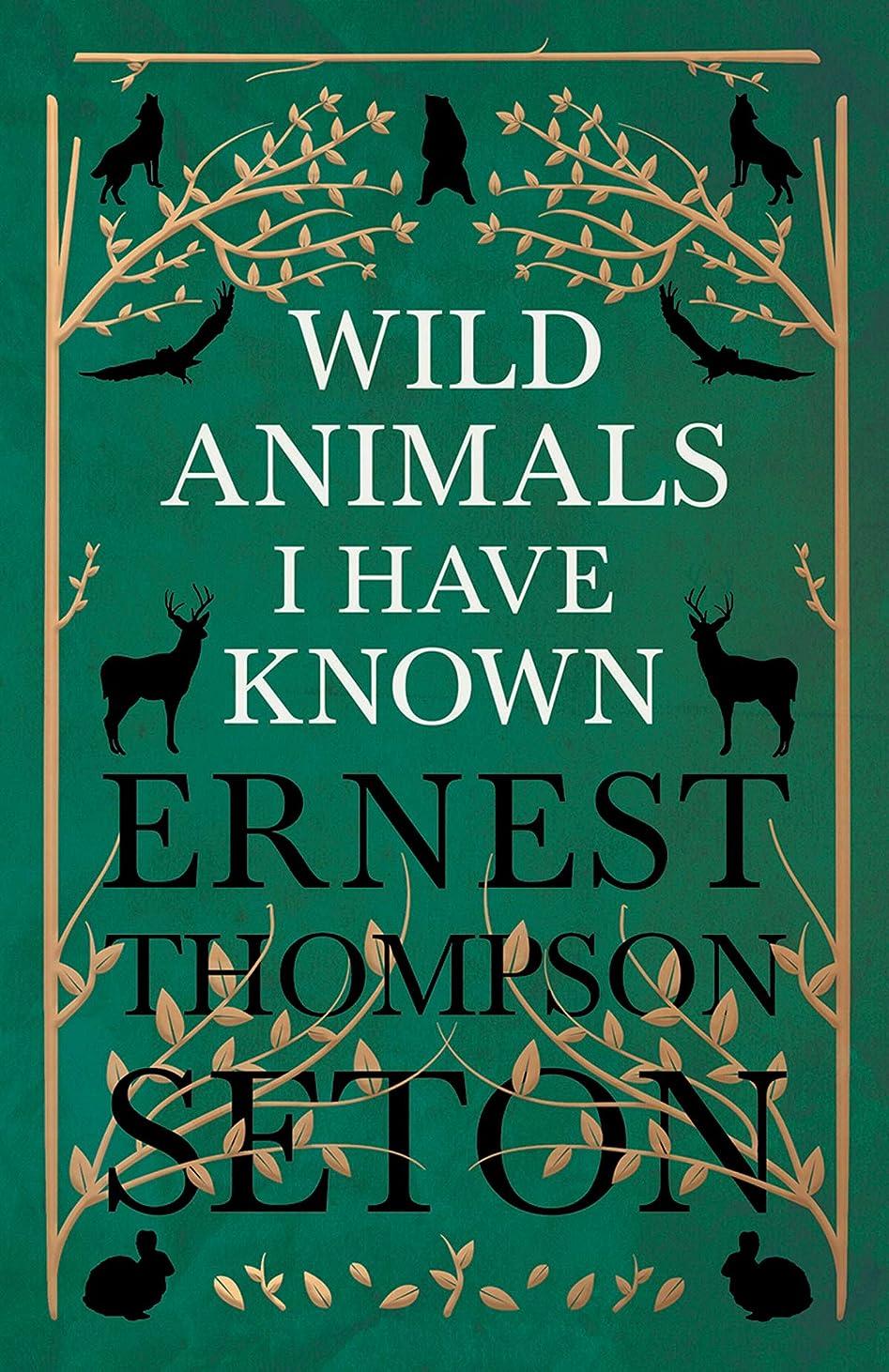 売り手文明化する成熟したWild Animals I Have Known (English Edition)