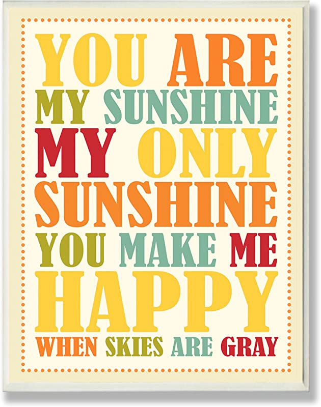 The Kids Room By Stupell You Re My Sunshine Rainbow Colors Typography Rectangle Wall Plaque 11 X 0 5 X 15 Proudly Made In USA