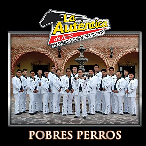 Amazon.com: Pobres Perros: Banda Autentica de Jerez: MP3 ...