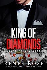 King of Diamonds: A Dark Mafia Romance (Vegas Underground Book 1) Kindle Edition