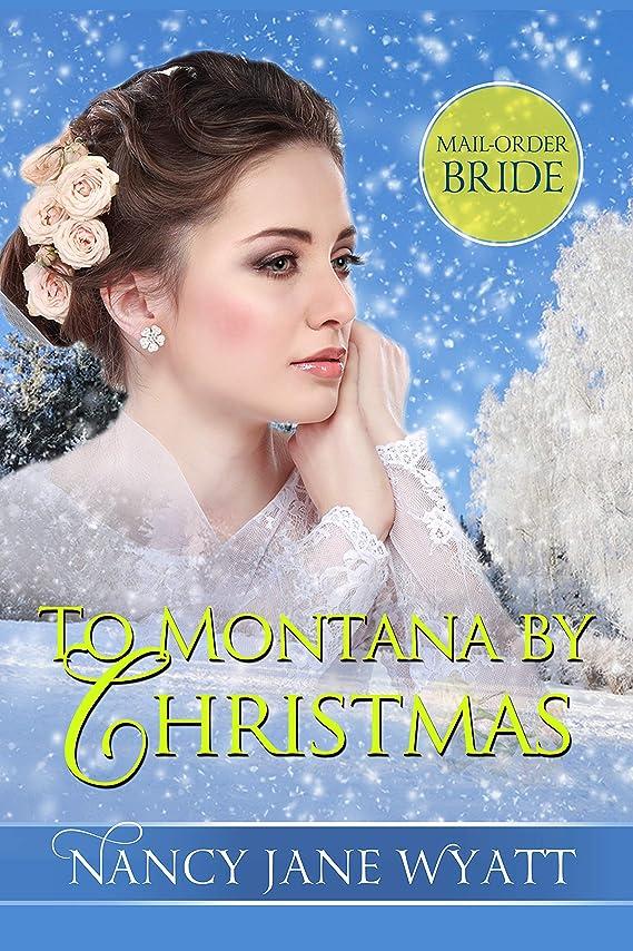 逆さまにパイローストTo Montana by Christmas (English Edition)