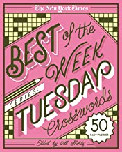 The New York Times Best of the Week Series: Tuesday Crosswords: 50 Easy Puzzles (The New York Times Crossword Puzzles) PDF