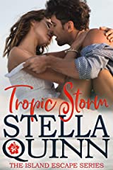 Tropic Storm: Island Escape Series, Book 1 Kindle Edition