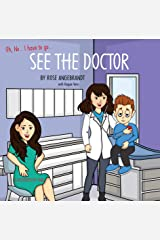See the Doctor (Oh, No... I Have to Go... Book 2) Kindle Edition