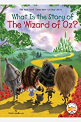 What Is the Story of The Wizard of Oz? (What Is the Story Of?) Kindle Edition