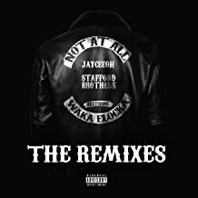 Not At All (The Remixes) [Explicit]