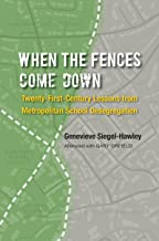When the Fences Come Down: Twenty-First-Century Lessons from Metropolitan School Desegregation
