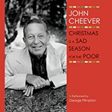 Christmas Is a Sad Season for the Poor: The John Cheever Audio Collection