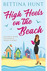 High Heels on the Beach : A brand new uplifting romantic comedy for 2021 Kindle Edition