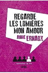 Regarde les lumières mon amour (FICTION) Format Kindle