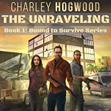 The Unraveling: Bound to Survive Series, Book 1