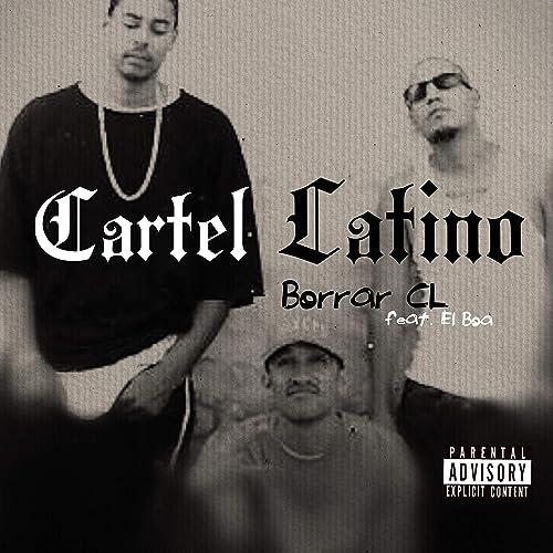 Borrar CL (feat. El Boa) [Explicit] by Cartel Latino on ...