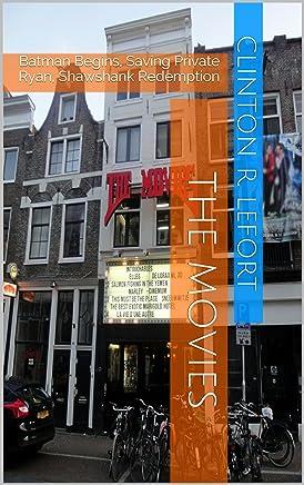 The Movies: Movei Reviews, Batman Begins, Saving Private Ryan, Shawshank Redemption (English Edition)