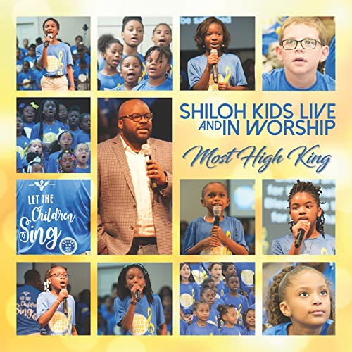 Shiloh Kids Live and in Worship - Most High King by Shiloh Kids on