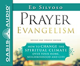 Prayer Evangelism (Library Edition): How to Change the Spiritual Climate Over Your Home, Neighborhood and City