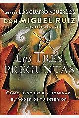 Las tres preguntas: Cómo descubrir y dominar el poder de tu interior (Spanish Edition) eBook Kindle