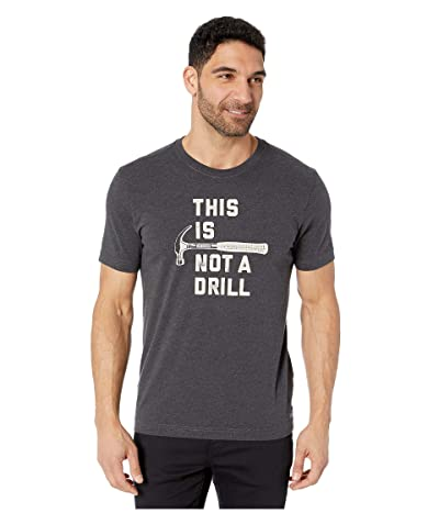 Life is Good This Is Not A Drill Crusher Tee (Heather Night Black) Men
