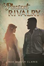 A Pleasant Rivalry (A Willow Valley Historical Romance Book 3)
