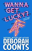 Wanna Get Lucky? (The Lucky O'Toole Vegas Adventure Series Book 1)