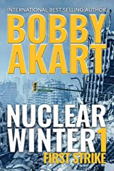 Nuclear Winter First Strike: Post Apocalyptic Survival Thriller (Nuclear Winter Series Book 1) Kindle Edition