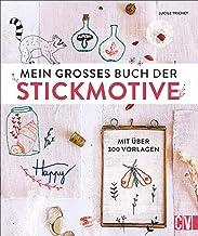 Mein großes Buch der Stickmotive: Mit über 300 Vorlagen