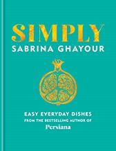 Simply: Easy everyday dishes from the bestselling author of Persiana (English Edition)