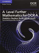 A Level Further Mathematics for OCR A Statistics Student Book (AS/A Level) (AS/A Level Further Mathematics OCR)