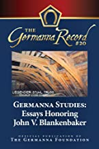 Germanna Studies: Essays Honoring John V. Blankenbaker (Germanna Record Book 20) (English Edition)